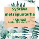 Syötävä metsäpuutarha -kurssi 23.8.