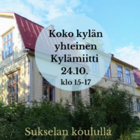 Koko kylän yhteinen Kylämiitti 24.10. Sukselassa